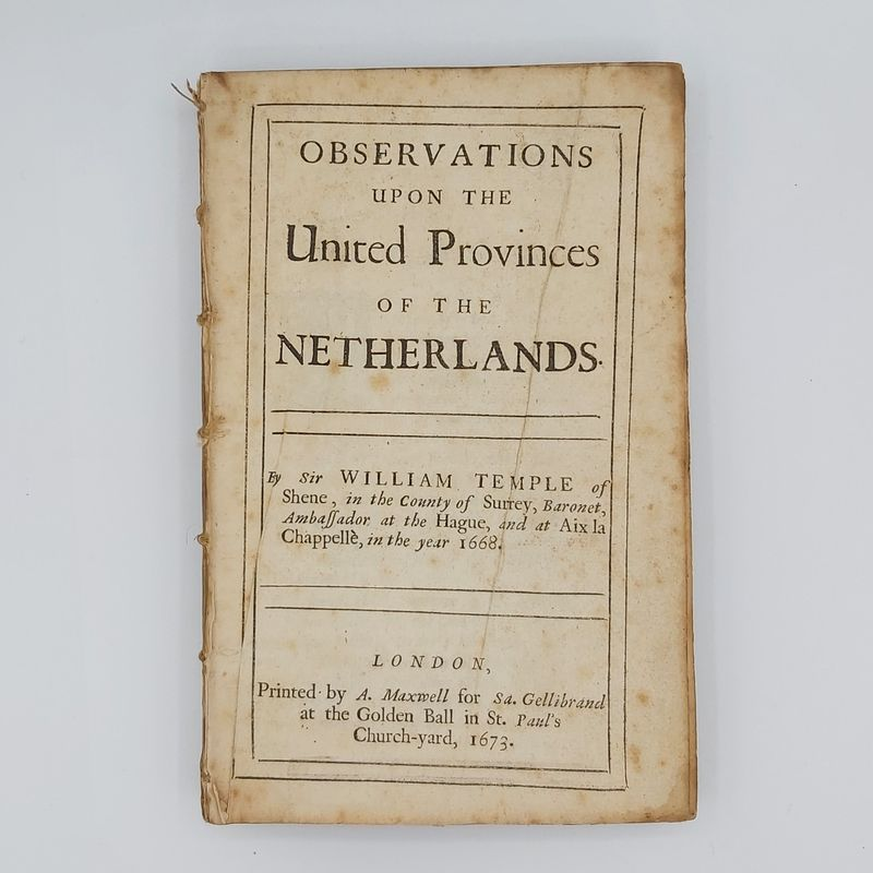 Temple, William - Observations upon the United Provinces of the Netherlands 1673